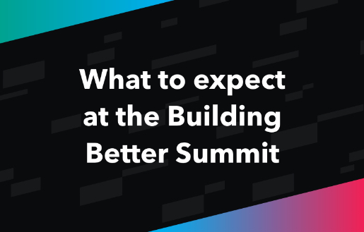 What to expect at the Building Better Summit