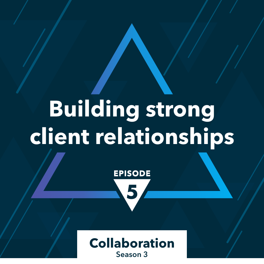 The Better Way Building strong client relationships
